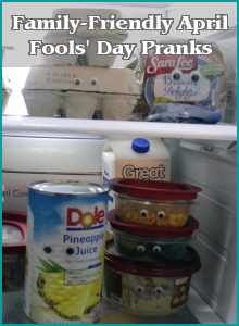 Family-Friendly April Fools Day Pranks